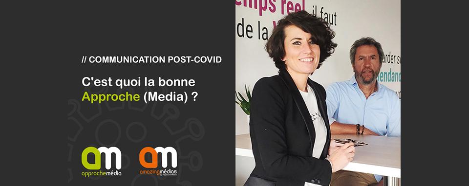 // Communication Post_Covid – C'est quoi la bonne APPROCHE (MEDIA) ?